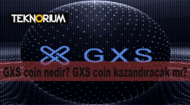 GXS coin nedir? GXS coin 1 dolar yolunda! GXS alınır mı?