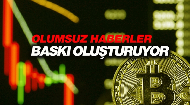 Bitcoin ve kripto paralar hakkında çıkan olumsuz haberler büyük baskı oluşturuyor