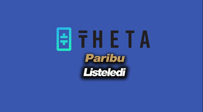 Sermayesini 50 Milyona yükselten Paribu Theta (THETA) coini listeledi